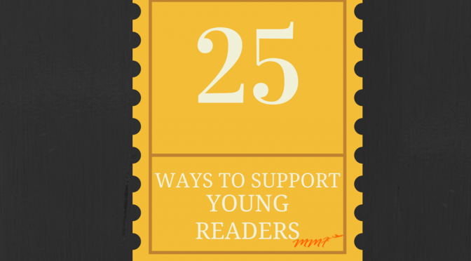 25 Ways to Support Young Readers