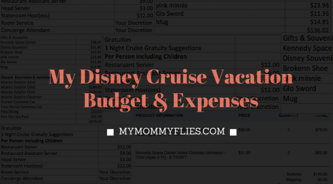 My Disney Cruise Vacation Budget and Expenses