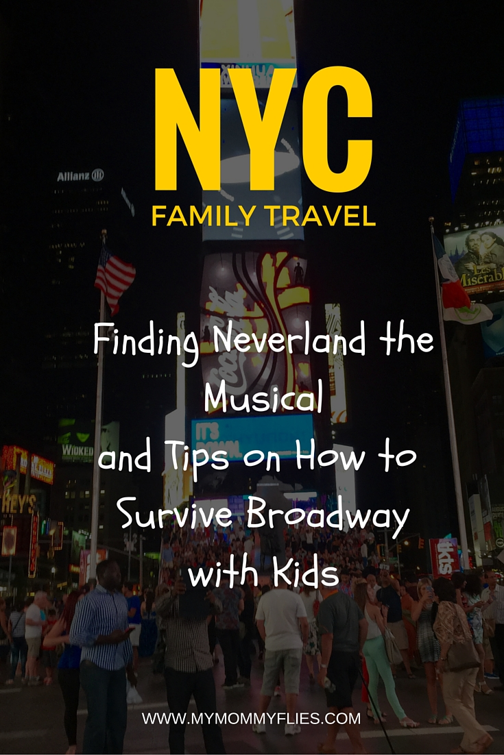 Finding Neverland and How to Survive Broadway with Kids