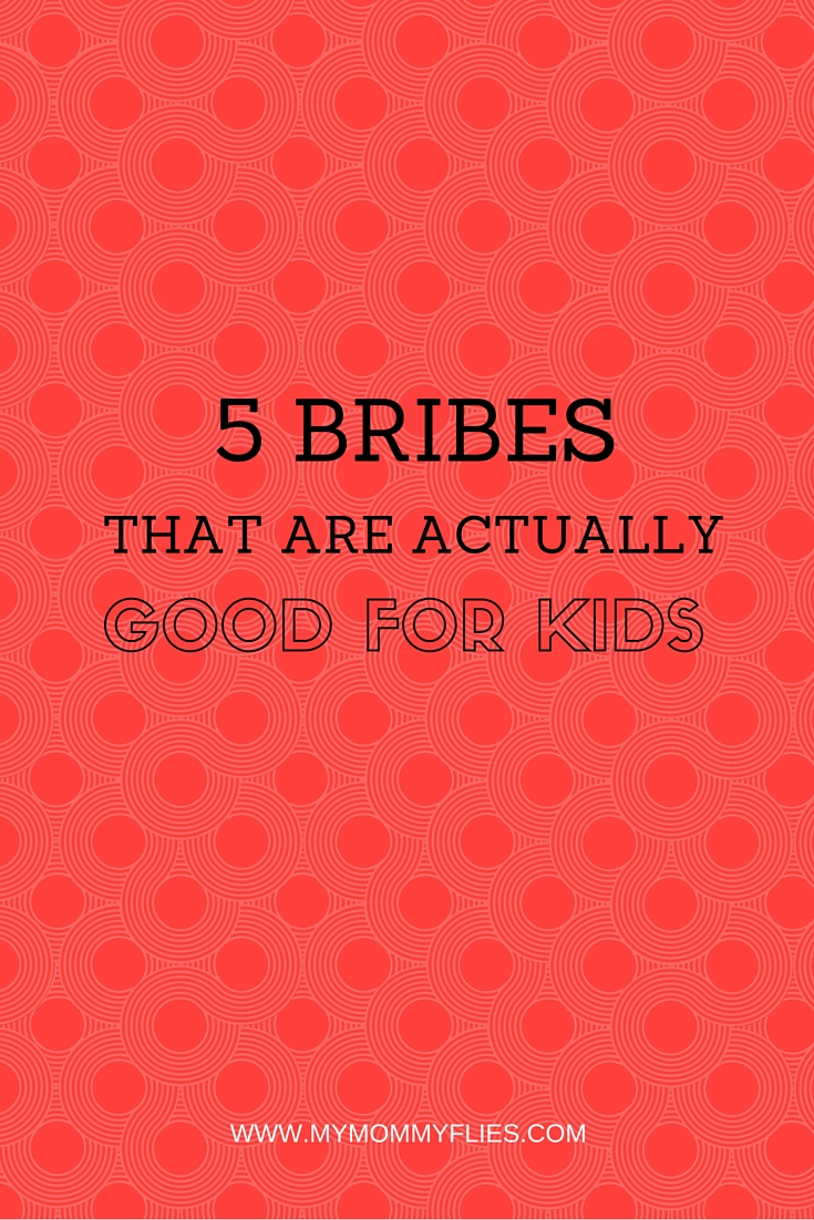 5 Bribes That Are Actually Good For Kids