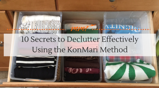 10 Secrets to Declutter Effectively Using the KonMari Method